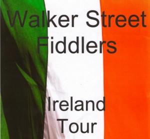 Walker St Fiddlers Ireland Tour